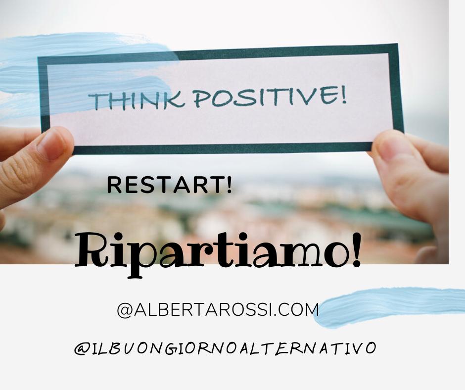 Pensa Positivo! Ripartiamo!!!